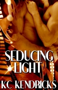Seducing Light by K.C. Kendricks