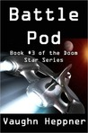 Battle Pod (Doom Star, #3)