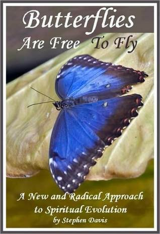 Butterflies Are Free To Fly by Stephen Davis