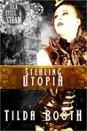 Stealing Utopia (Silk, Steel and Steam #1)