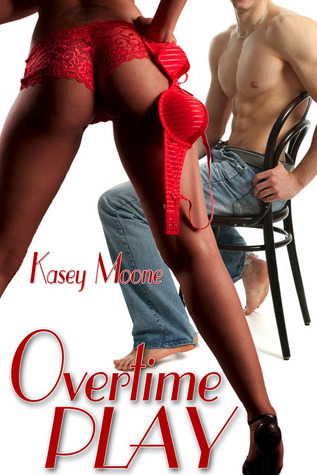 Overtime Play by Kasey Moone