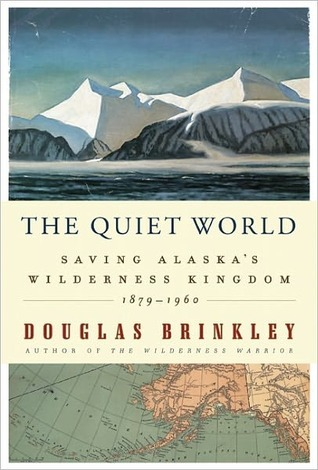 The Quiet World by Douglas G. Brinkley