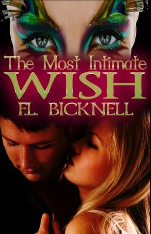 The Most Intimate Wish by F.L. Bicknell