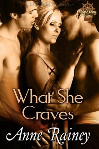 What She Craves by Anne Rainey