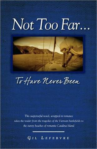 Not Too Far To Have Never Been by Gil Lefebvre