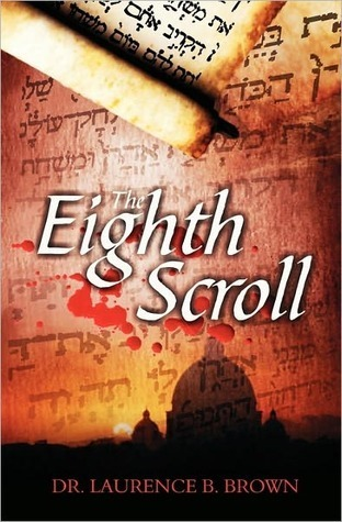 The Eighth Scroll by Laurence B. Brown