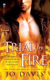 Trial by Fire by Jo Davis