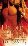 Under Fire by Jo Davis
