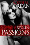 Stolen Passions by Crystal Jordan