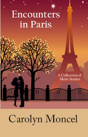 Encounters in Paris by Carolyn Moncel