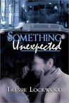 Something Unexpected by Tressie Lockwood