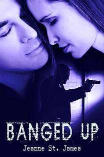 Banged Up by Jeanne St. James