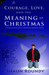 Courage, Love and the Meaning of Christmas: A Magical, Insightful, Adventure-Romance Novel (#1)