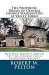 The Prophetic Dream of General George Washington at Valley Forge