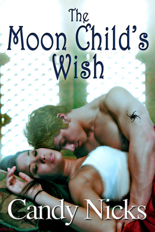 The Moon Child's Wish by Candy Nicks