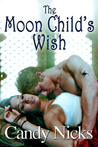 The Moon Child's Wish (Moon Child, #1)