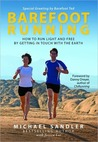 Barefoot Running: How to Run Light and Free by Getting in Touch with the Earth