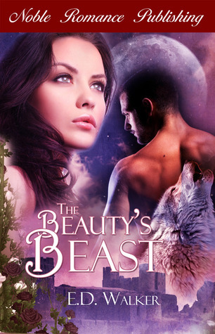 The Beauty's Beast by E.D. Walker