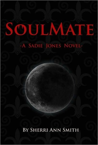 SoulMate (Sadie Jones, #1)