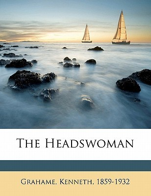 The Headswoman. with Illustrations in Colour and Woodcuts
