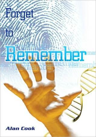 Forget to Remember by Alan Cook
