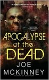 Apocalypse of the Dead by Joe McKinney