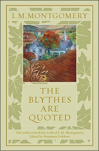 The Blythes Are Quoted (Anne of Green Gables #9)