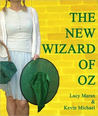 The New Wizard Of Oz by Lacy  Maran