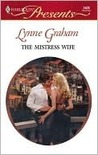 The Mistress Wife (Foreign Affairs) by Lynne Graham