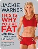 Free download This Is Why You're Fat (And How to Get Thin Forever): Eat More, Cheat More, Lose Moreand Keep the Weight Off by Jackie Warner DJVU