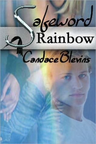Safeword Rainbow by Candace Blevins