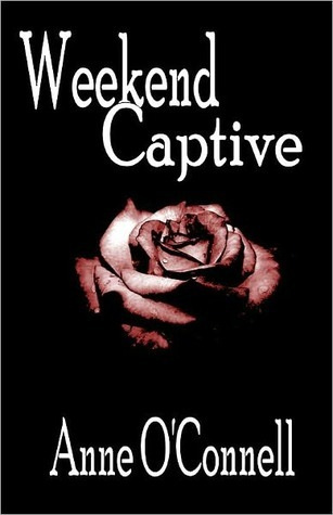 Weekend Captive by Anne O'Connell