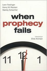 When Prophecy Fails: A Social & Psychological Study of a Modern Group that Predicted the Destruction of the World