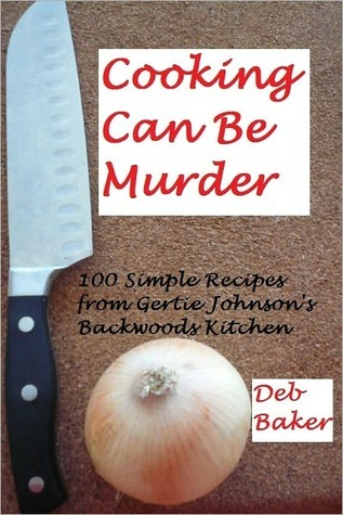 Cooking Can Be Murder by Deb Baker