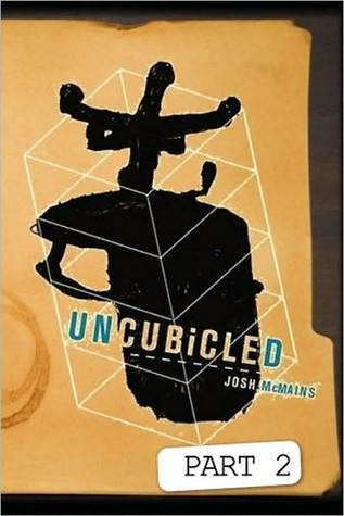 Uncubicled Part 2 by Josh McMains
