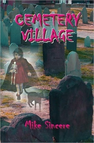 Cemetery Village by Mike Sincere