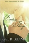 Precious Things by Gail R. Delaney