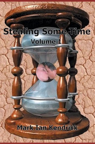 Stealing Some Time: Volume 1 (Stealing Some Time #1)