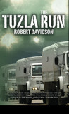The Tuzla Run by Robert  Davidson