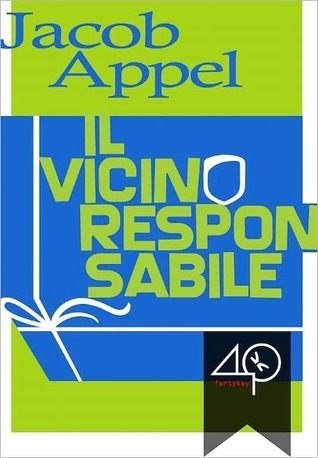 Il vicino responsabile by Jacob Appel