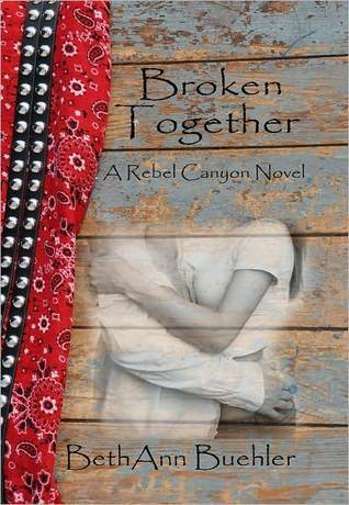 Broken Together (Rebel Canyon #1)