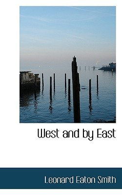 West and by East