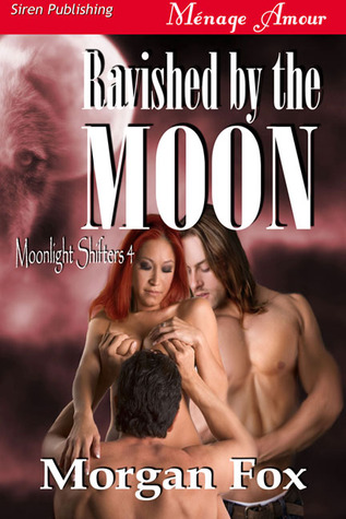 Ravished by the Moon (Moonlight Shifters, #4)