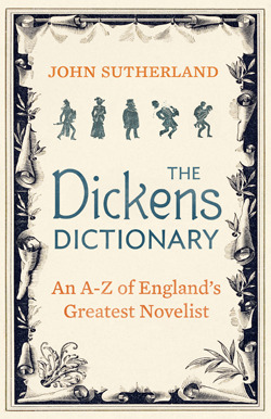 The Dickens Dictionary: An A-Z of England's Greatest Novelist