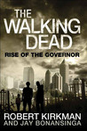 The Walking Dead: Rise of the Governor (The Governor Series, #1)