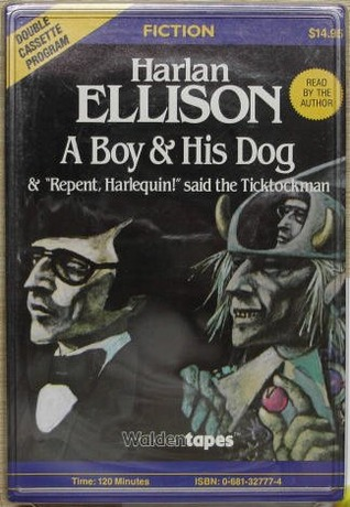 "A Boy and His Dog & ""Repent, Harlequin!"" said the Ticktockman"