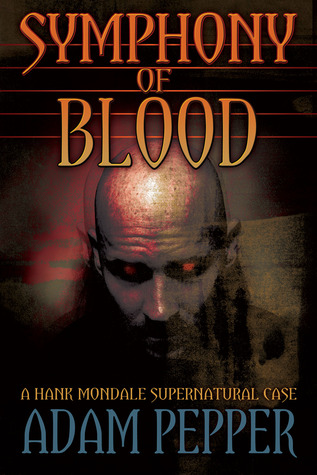 Symphony of Blood: A Hank Mondale Supernatural Case