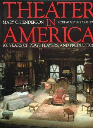 Theater in America by Mary C. Henderson