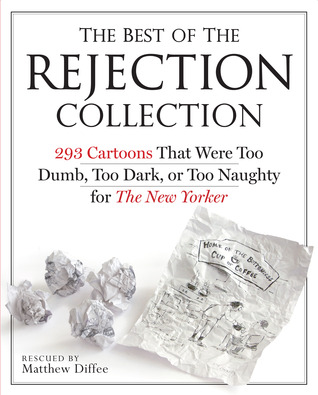 The Best of the Rejection Collection by Matthew Diffee