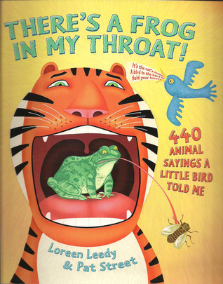 There's a Frog in My Throat! - 440 Animal Sayings a Little Bi... by Loreen Leedy